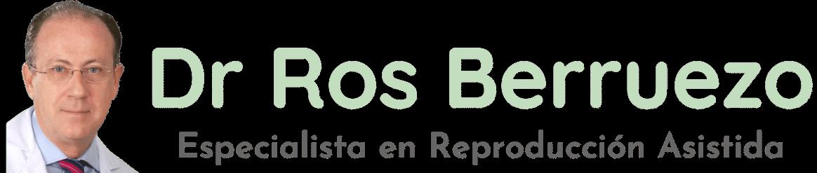 Dr Ros Berruezo – Ginecólogo – Reproducción Asistida